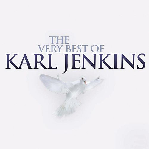 The Very Best of Karl Jenkins by Various Artists