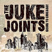Going to Chicago by The Juke Joints