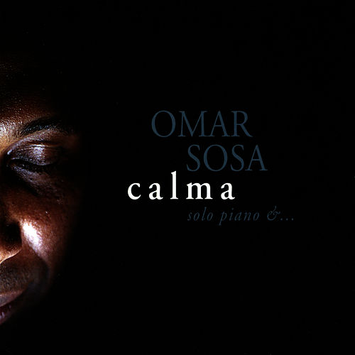 Play & Download Calma: Solo Piano &... by Omar Sosa | Napster