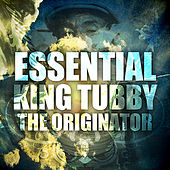 Essential King Tubby The Originator by King Tubby