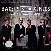 Play & Download Bach's Secret Files and More Crossover Fantasies by Burgstaller Martignon 4 | Napster