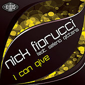 Play & Download I Can Give (feat. Selena Gittens) by Nick Fiorucci | Napster