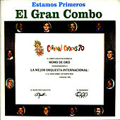 Play & Download Estamos Primeros by El Gran Combo De Puerto Rico | Napster