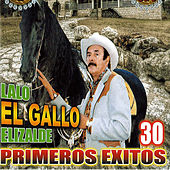 30 Primeros Exitos by Lalo El Gallo Elizalde