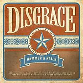 Hammer & Nails by Disgrace