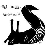 Play & Download Golden Chariot b/w Dub Chariot by Karl Blau | Napster