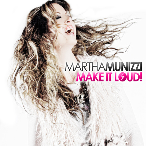 Play & Download Make It Loud by Martha Munizzi | Napster
