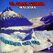 Play & Download Breaking the Ice by El Gran Combo De Puerto Rico | Napster