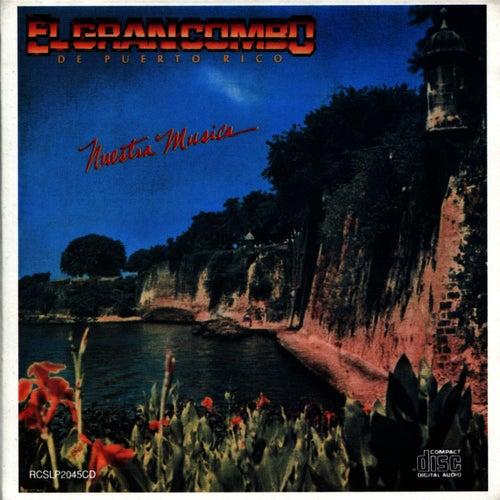 Play & Download Nuestra Musica by El Gran Combo De Puerto Rico | Napster