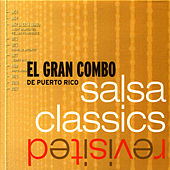 Play & Download Salsa Classics Revisited by El Gran Combo De Puerto Rico | Napster
