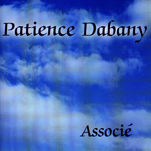 Play & Download Associé by Patience Dabany | Napster