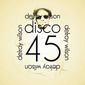 Play & Download Disco 45 by Delroy Wilson | Napster