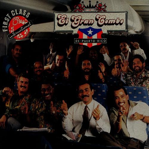 Play & Download First Class International by El Gran Combo De Puerto Rico | Napster