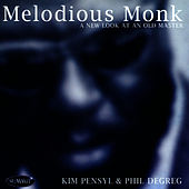 Play & Download Melodious Monk by Kim Pensyl | Napster