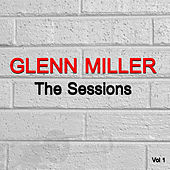 Play & Download The Sessions Vol. 1 by Glenn Miller | Napster