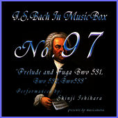 Play & Download Bach In Musical Box 97 / Prelude And Fuga Bwv 531-533 by Shinji Ishihara | Napster
