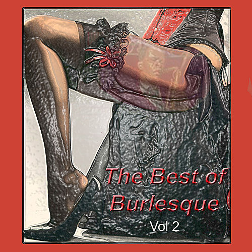 Play & Download The Best of Burlesque Vol. 2 by Various Artists | Napster
