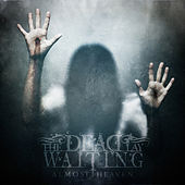 Play & Download Almost Heaven by The Dead Lay Waiting | Napster