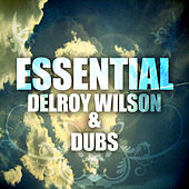 Play & Download Essential Delroy Wilson & Dubs by Delroy Wilson | Napster