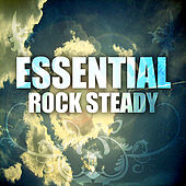 Play & Download Essential Rocksteady by Various Artists | Napster