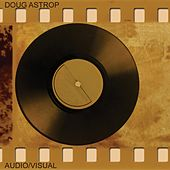 Play & Download Audio Visual by Doug Astrop | Napster