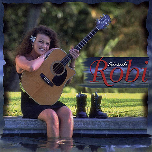 Play & Download Sistah Robi by Robi Kahakalau | Napster