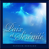 Play & Download Paix et Sérénité (Peace and Serenity) by Patrick Bernard | Napster