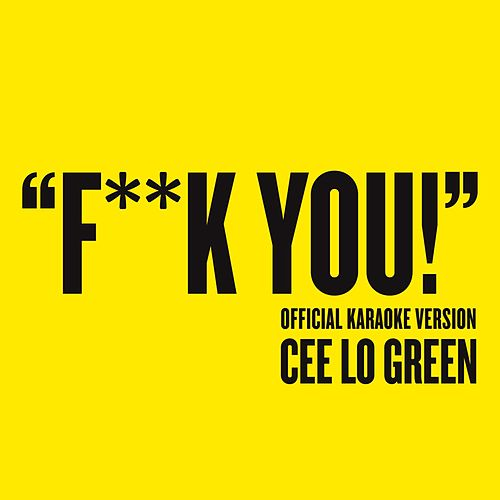 Fuck You by CeeLo Green