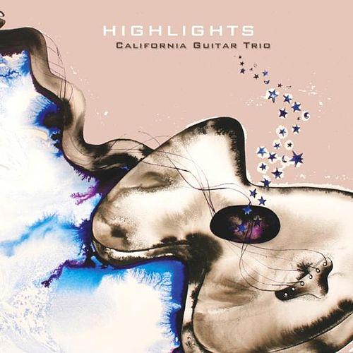 Play & Download Highlights by California Guitar Trio | Napster