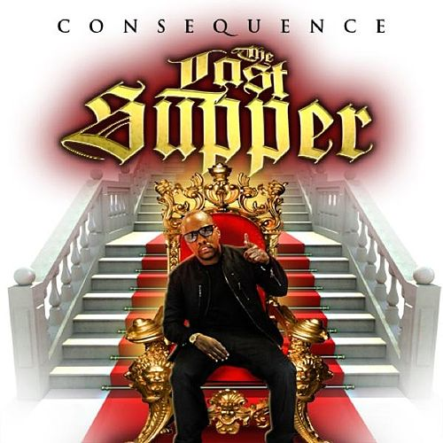 Play & Download Last Supper - Single by Consequence | Napster
