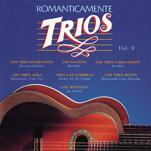 Play & Download Romanticamente Trios Vol. 9 by Various Artists | Napster