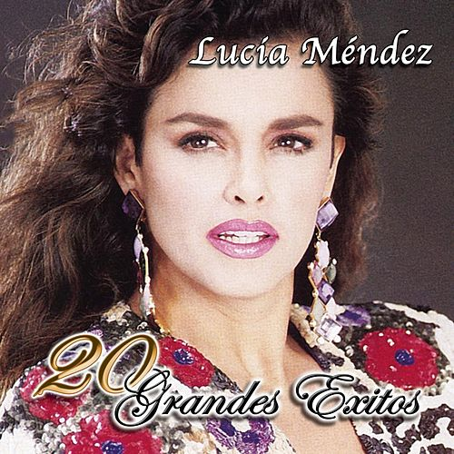 Play & Download 20 Grandes Exitos by Lucia Mendez | Napster