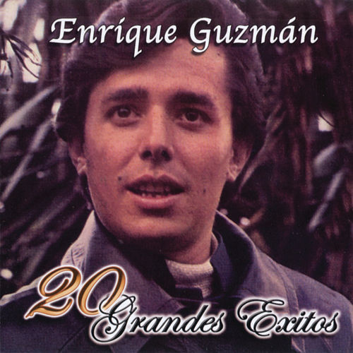 20 Grandes Exitos by Enrique Guzman