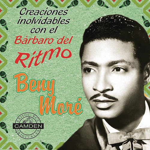 Play & Download Benny More - Creaciones Inolvidables Con El Barbaro Del Ritmo by Various Artists | Napster