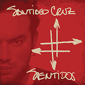 Play & Download Sentidos by Santiago Cruz | Napster