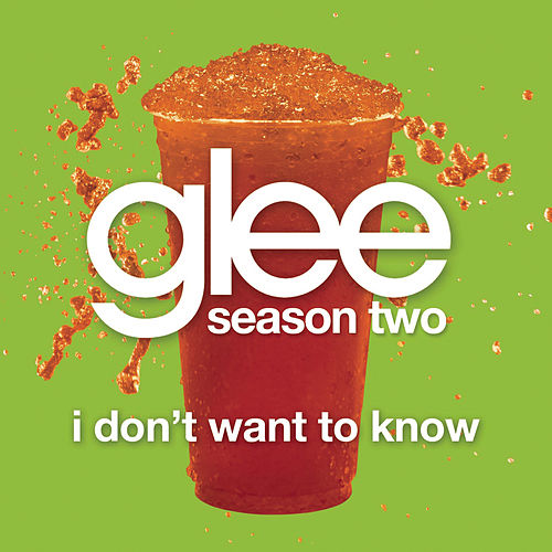 Play & Download I Don't Want To Know (Glee Cast Version) by Glee Cast | Napster