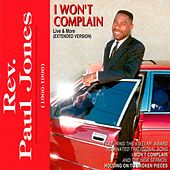Play & Download I Won't Complain [Live & More] by Rev. Paul Jones | Napster