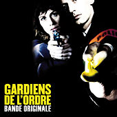 Gardiens de l'ordre (Bande originale du film) von Various Artists