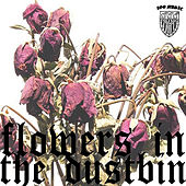 Flowers In The Dustbin by Various Artists