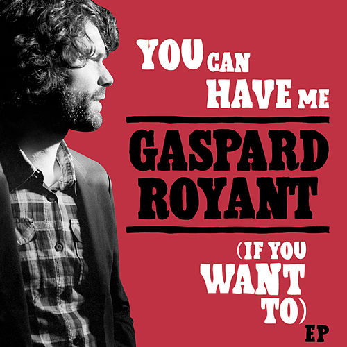 Play & Download You Can Have Me (If You Want to) - EP by Gaspard Royant | Napster