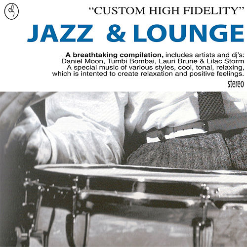 Play & Download Jazz & Lounge by Various Artists | Napster