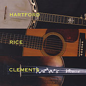 Play & Download Hartford Rice and Clements by Tony Rice John Hartford | Napster