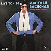 Live Tonite - Amitabh Bachchan With Kalyanji Anandji Vol. 2 by Amitabh Bachchan