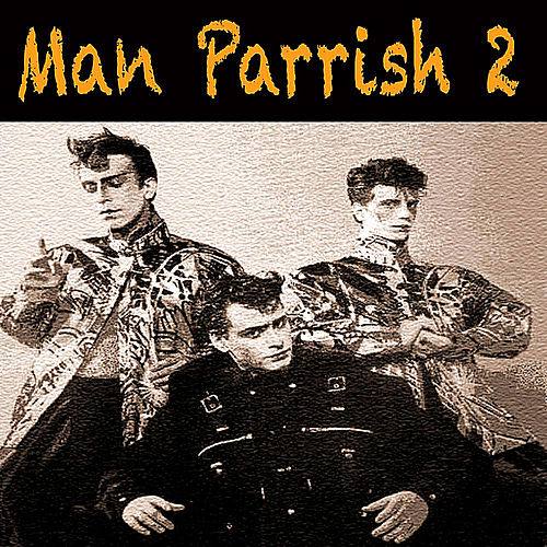 Man Parrish 2 by Various Artists