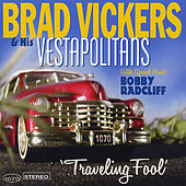 Play & Download Traveling Fool by Brad Vickers | Napster