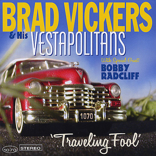 Traveling Fool by Brad Vickers