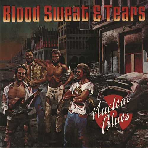 Play & Download Nuclear Blues by Blood, Sweat & Tears | Napster