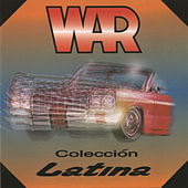 Play & Download Colección Latina by WAR | Napster