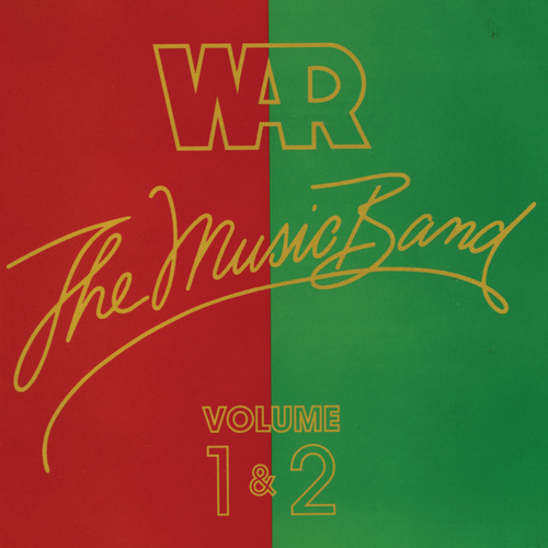 Play & Download The Music Band (Volume 1 & 2) by WAR | Napster