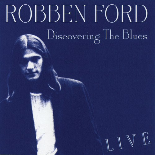 Discovering The Blues by Robben Ford